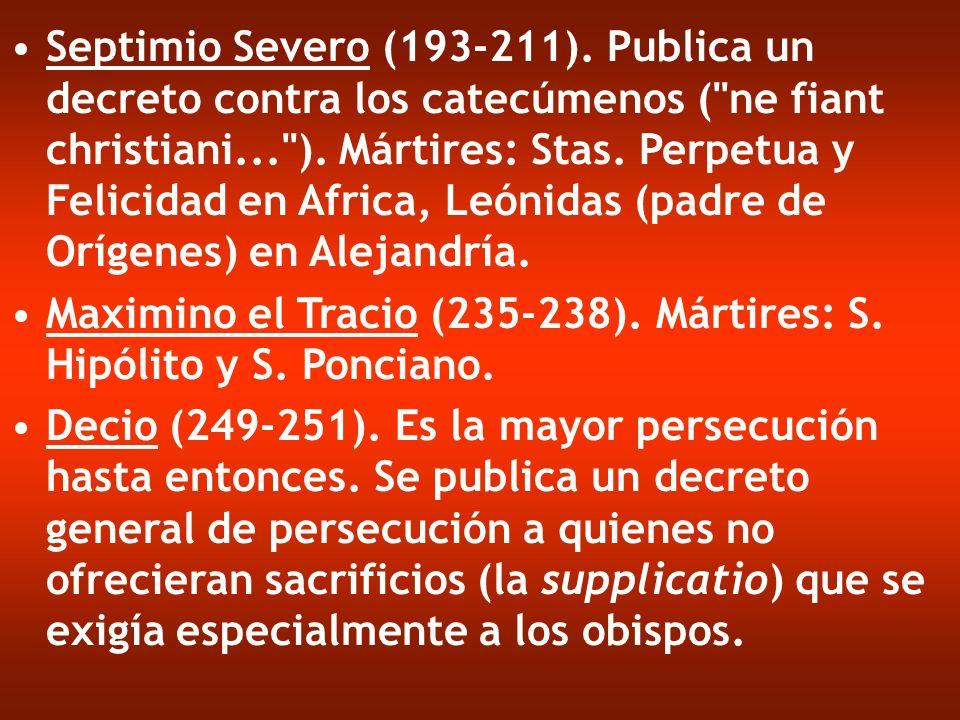Septimio Severo (193-211). Publica un decreto contra los catecúmenos (