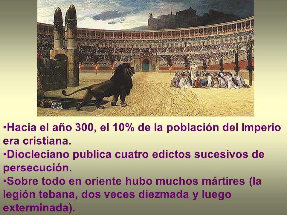 Hacia el año 300, el 10% de la población del Imperio era cristiana. Diocleciano publica cuatro edictos sucesivos de persecución. Sobre todo en oriente