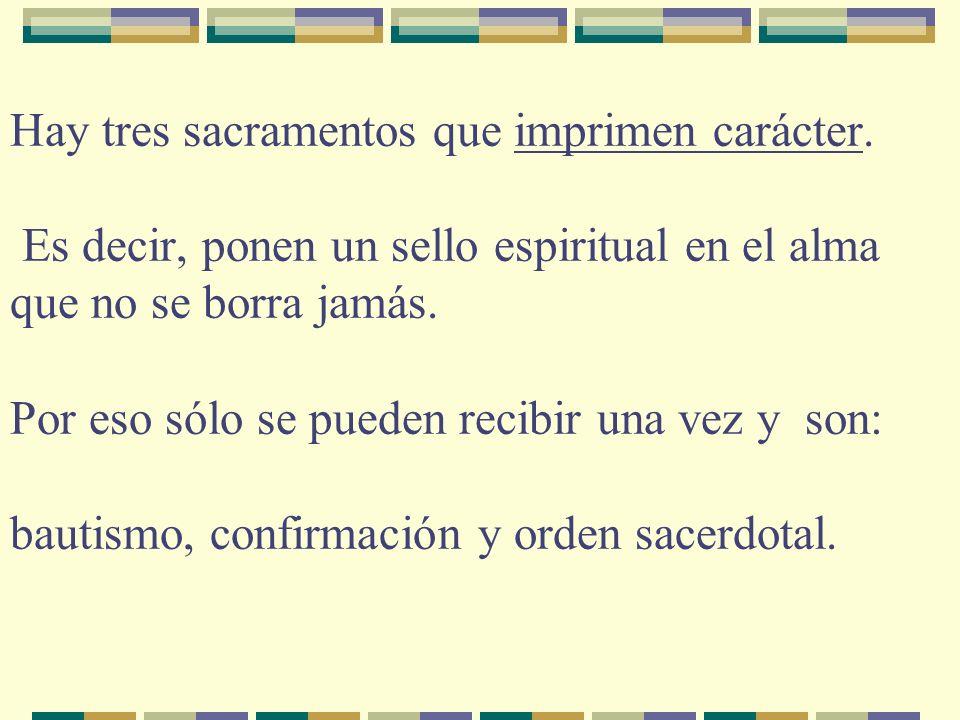 Hay tres sacramentos que imprimen carácter.