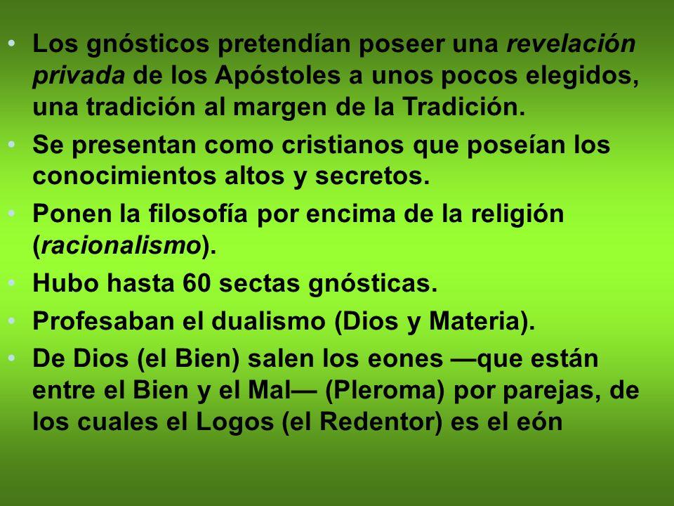 Los gnósticos pretendían poseer una revelación privada de los Apóstoles a unos pocos elegidos, una tradición al margen de la Tradición. Se presentan c