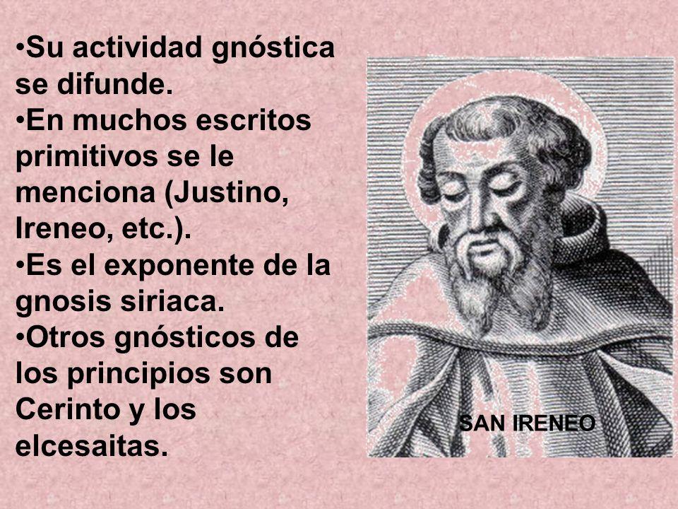 Su actividad gnóstica se difunde. En muchos escritos primitivos se le menciona (Justino, Ireneo, etc.). Es el exponente de la gnosis siriaca. Otros gn