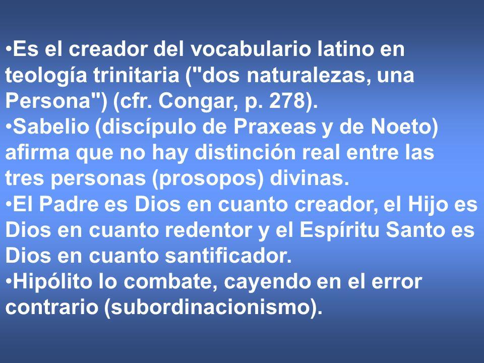 Es el creador del vocabulario latino en teología trinitaria (