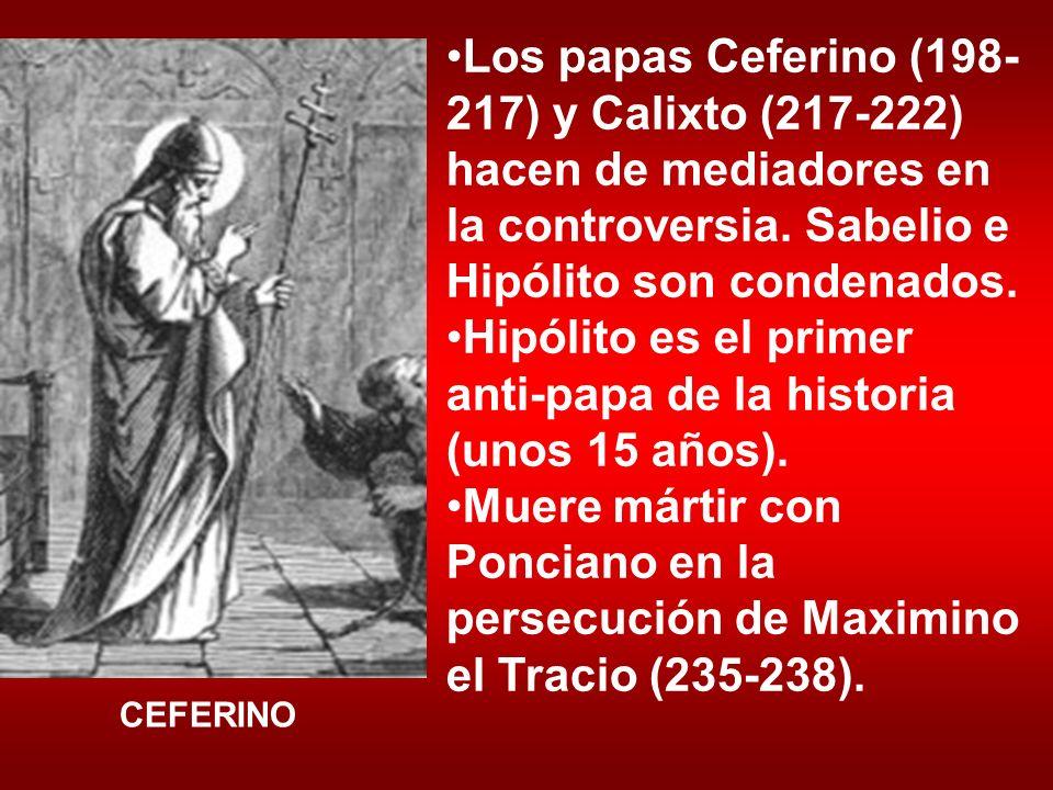 Los papas Ceferino (198- 217) y Calixto (217-222) hacen de mediadores en la controversia. Sabelio e Hipólito son condenados. Hipólito es el primer ant