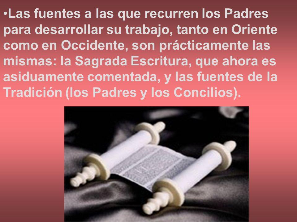Las fuentes a las que recurren los Padres para desarrollar su trabajo, tanto en Oriente como en Occidente, son prácticamente las mismas: la Sagrada Es
