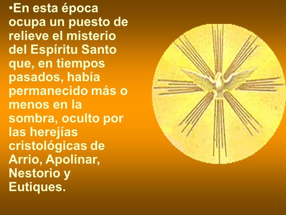 En esta época ocupa un puesto de relieve el misterio del Espíritu Santo que, en tiempos pasados, había permanecido más o menos en la sombra, oculto po