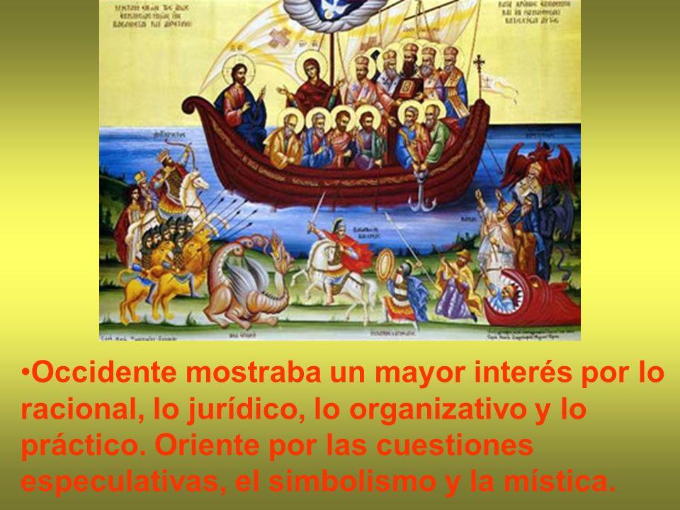 Occidente mostraba un mayor interés por lo racional, lo jurídico, lo organizativo y lo práctico. Oriente por las cuestiones especulativas, el simbolis