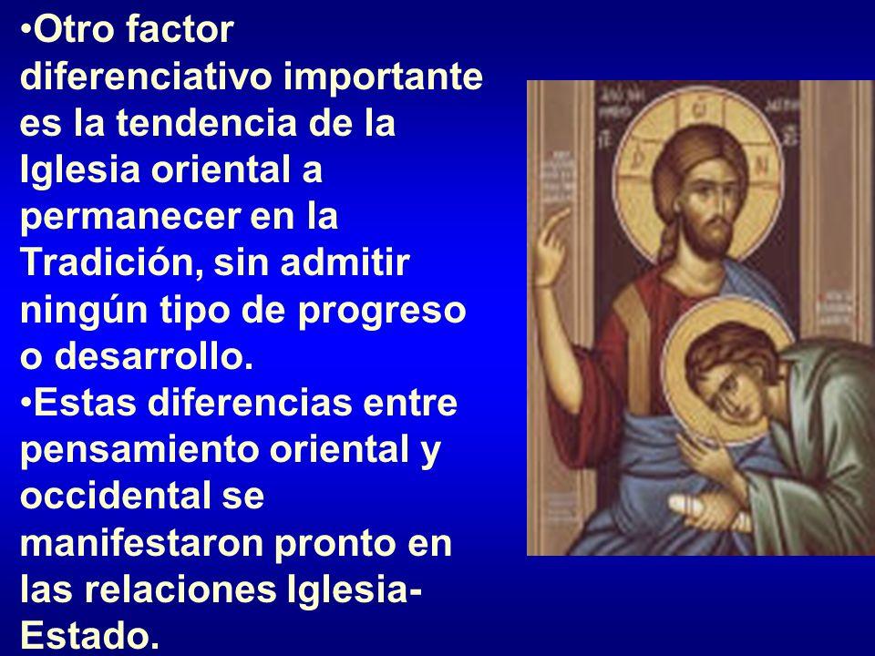 Otro factor diferenciativo importante es la tendencia de la Iglesia oriental a permanecer en la Tradición, sin admitir ningún tipo de progreso o desar