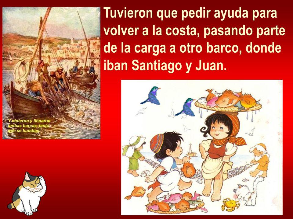 Tuvieron que pedir ayuda para volver a la costa, pasando parte de la carga a otro barco, donde iban Santiago y Juan.