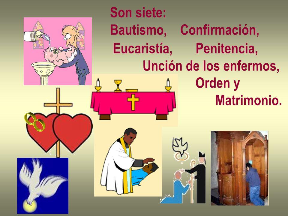 Son siete: Bautismo, Confirmación, Eucaristía, Penitencia, Unción de los enfermos, Orden y Matrimonio.