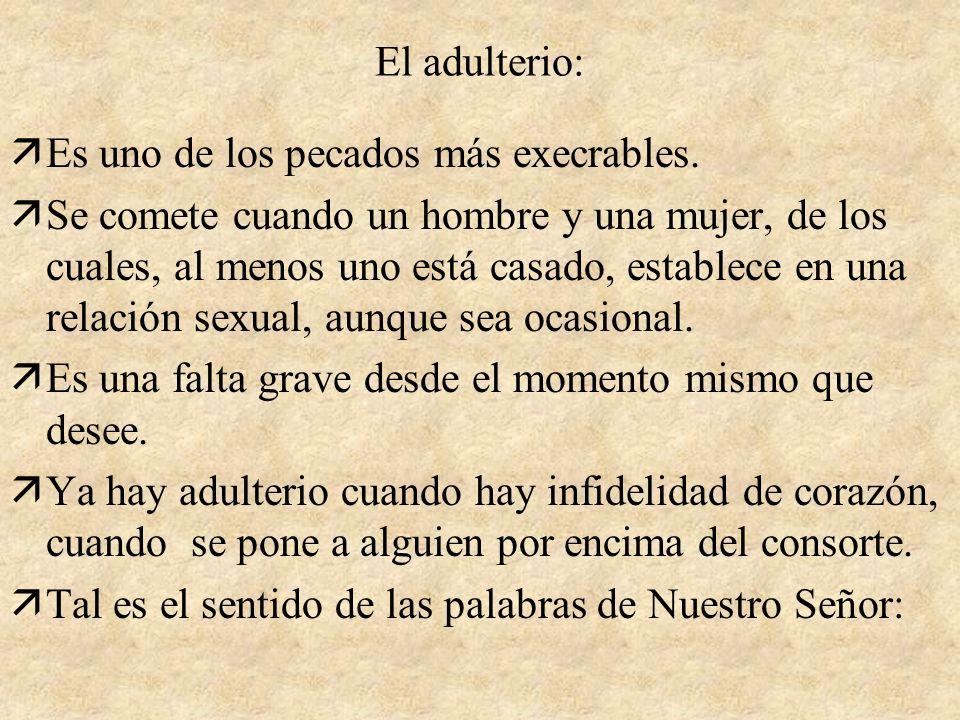 El adulterio: äEs uno de los pecados más execrables.