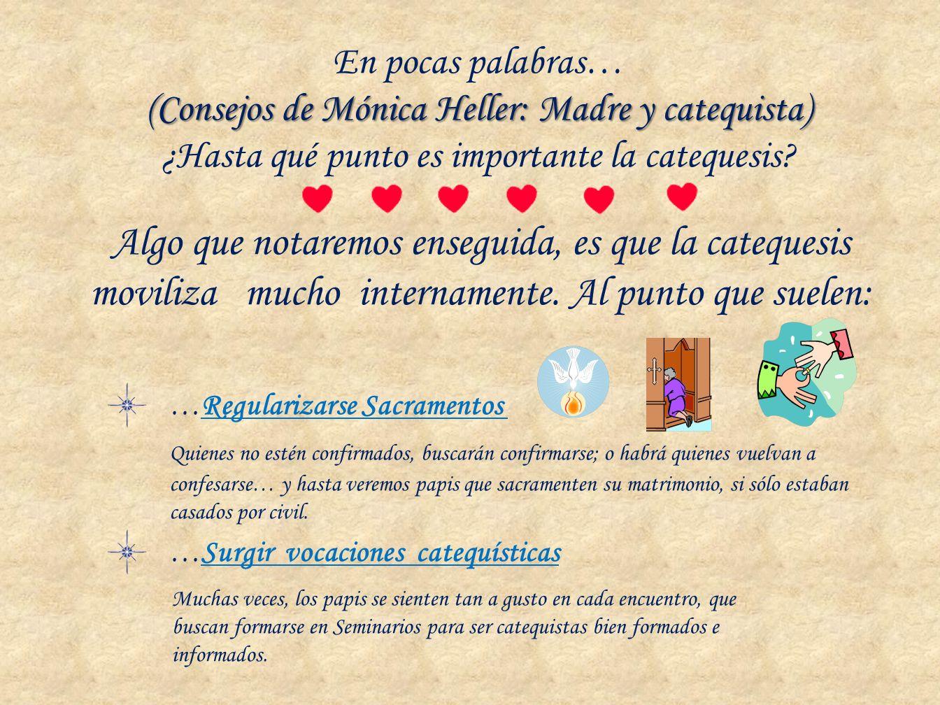 (Consejos de Mónica Heller: Madre y catequista) En pocas palabras… (Consejos de Mónica Heller: Madre y catequista) ¿Hasta qué punto es importante la c