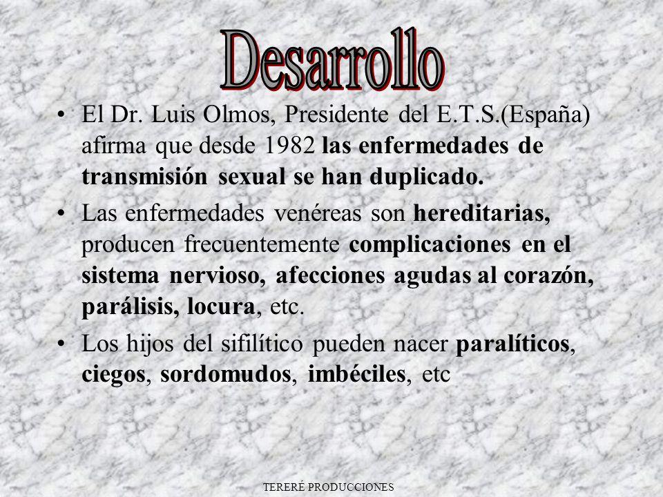 El Dr. Luis Olmos, Presidente del E.T.S.(España) afirma que desde 1982 las enfermedades de transmisión sexual se han duplicado. Las enfermedades venér