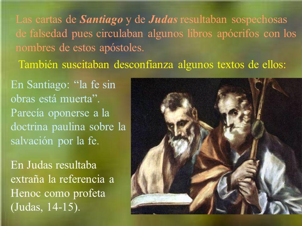 Las cartas de Santiago y de Judas resultaban sospechosas de falsedad pues circulaban algunos libros apócrifos con los nombres de estos apóstoles. Tamb