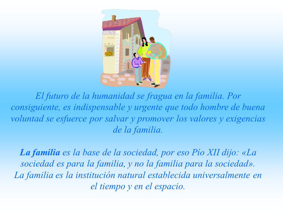 Los hijos son el encanto de los hogares, la alegría y la ternura de los padres, los perpetuadores de su nombre, el estímulo de sus trabajos, el consue
