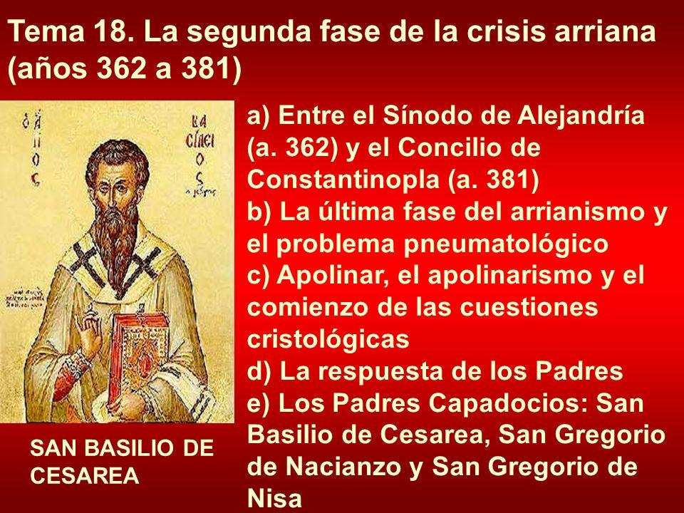a)Entre el Sínodo de Alejandría (a.362) y el Concilio de Constantinopla (a.