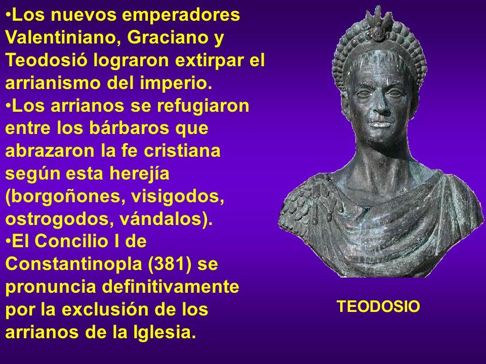 Los nuevos emperadores Valentiniano, Graciano y Teodosió lograron extirpar el arrianismo del imperio. Los arrianos se refugiaron entre los bárbaros qu