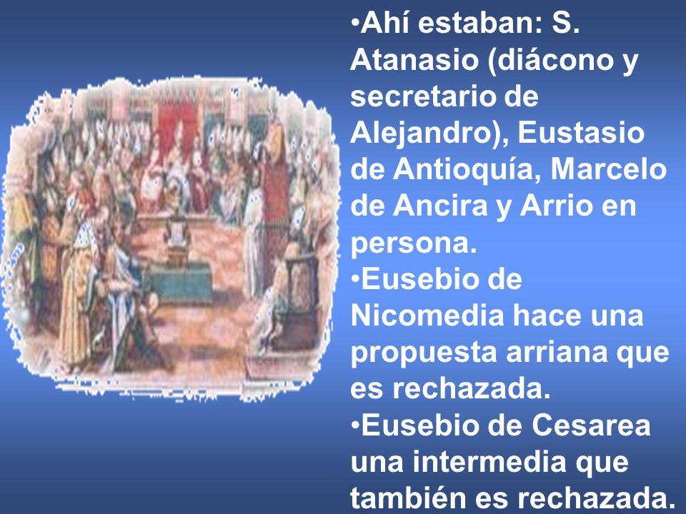 Ahí estaban: S. Atanasio (diácono y secretario de Alejandro), Eustasio de Antioquía, Marcelo de Ancira y Arrio en persona. Eusebio de Nicomedia hace u
