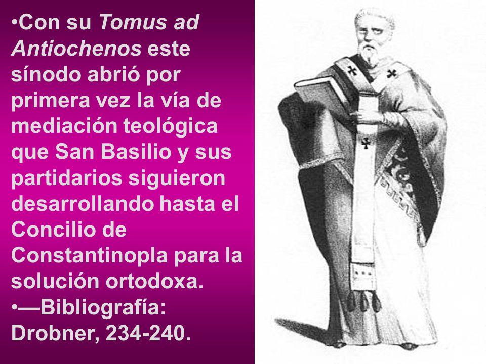 Con su Tomus ad Antiochenos este sínodo abrió por primera vez la vía de mediación teológica que San Basilio y sus partidarios siguieron desarrollando