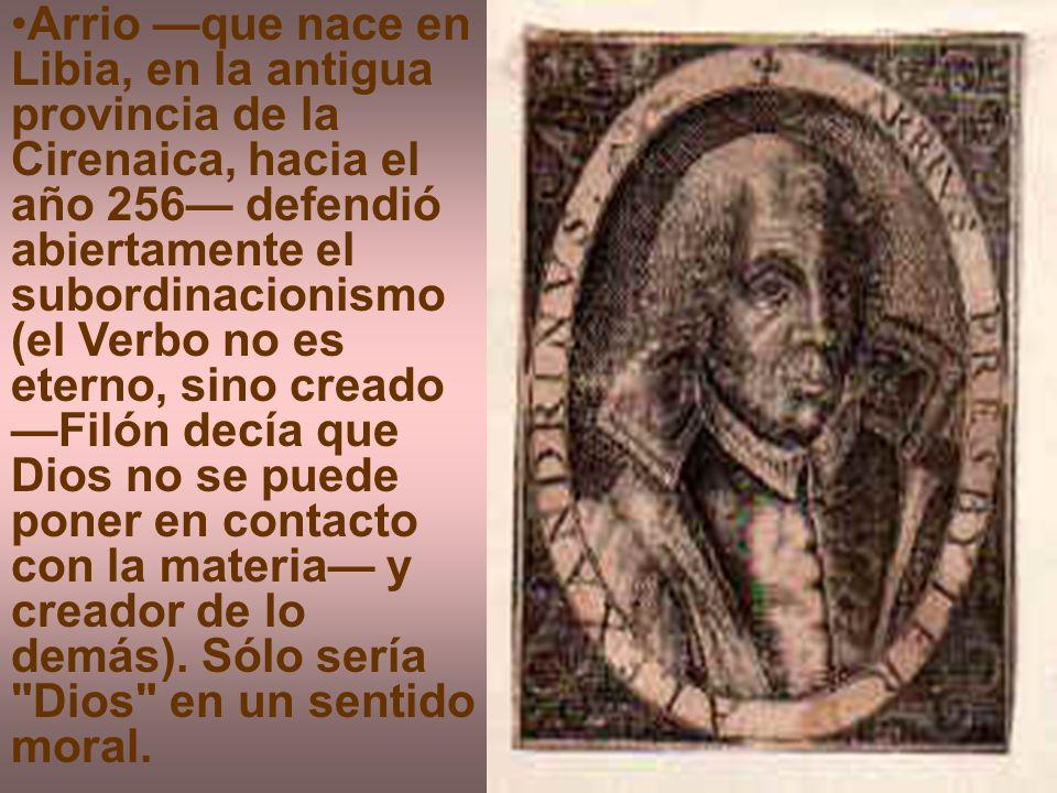 Discípulos de Arrio: acacianos, eudoxianos, eusebianos, aerianos, eunomianos, ursacianos, semiarrianos: homoiousios = de la misma naturaleza .