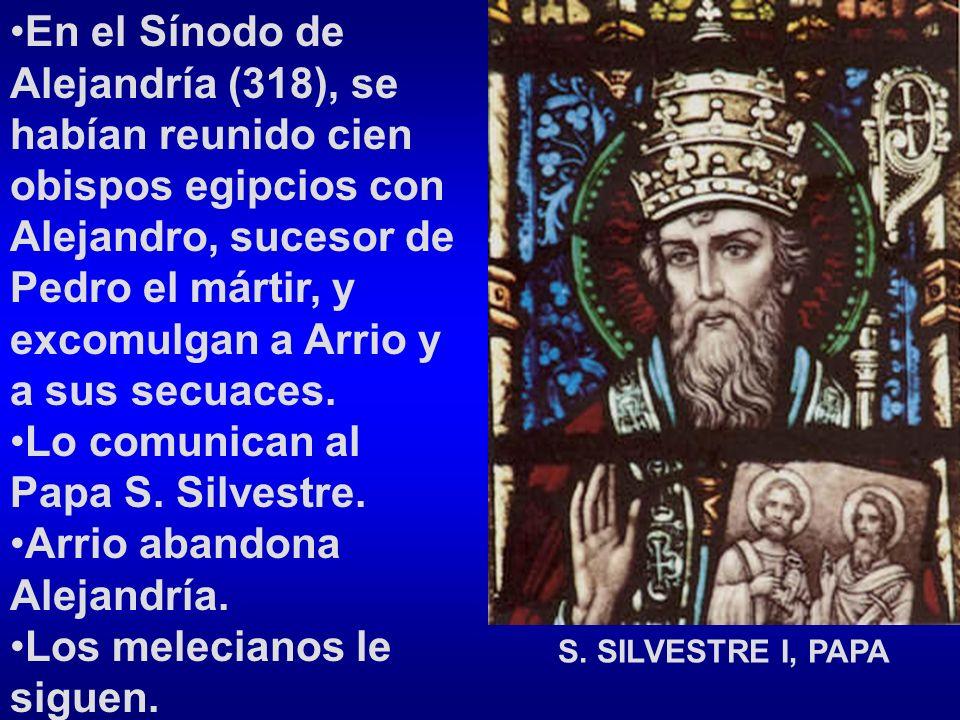 En el Sínodo de Alejandría (318), se habían reunido cien obispos egipcios con Alejandro, sucesor de Pedro el mártir, y excomulgan a Arrio y a sus secu