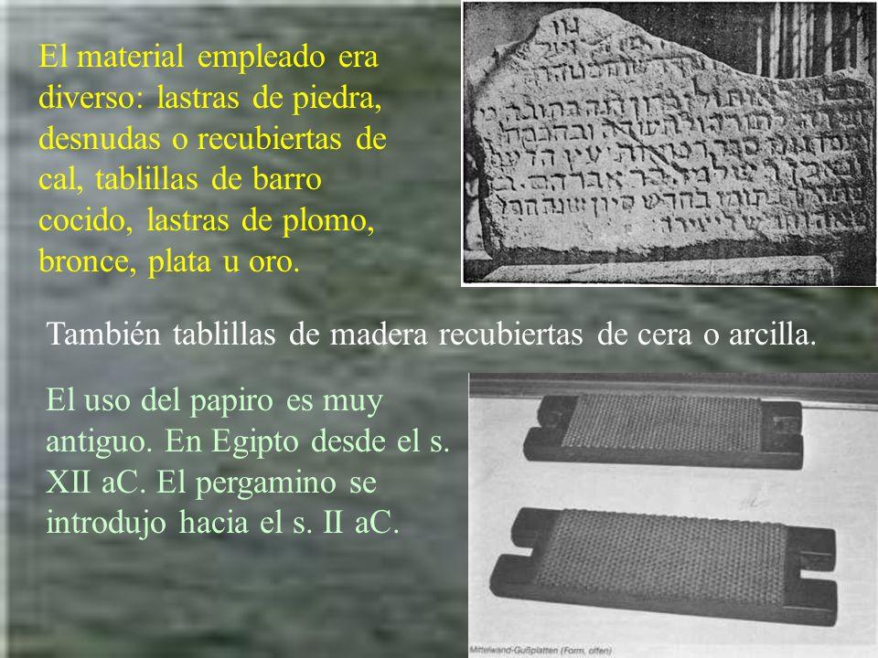 El instrumento para escribir era o estilete de hierro o, más sencillo, el estilo de papiro o caña.
