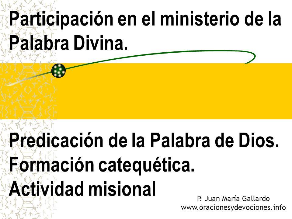 Participación en el ministerio de la Palabra Divina Es un D y un deber de todos los fieles.