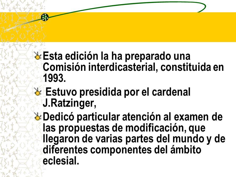 Esta edición la ha preparado una Comisión interdicasterial, constituida en 1993.
