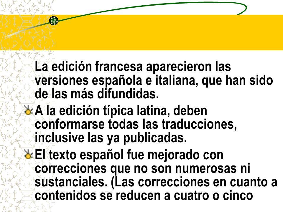La edición francesa aparecieron las versiones española e italiana, que han sido de las más difundidas.
