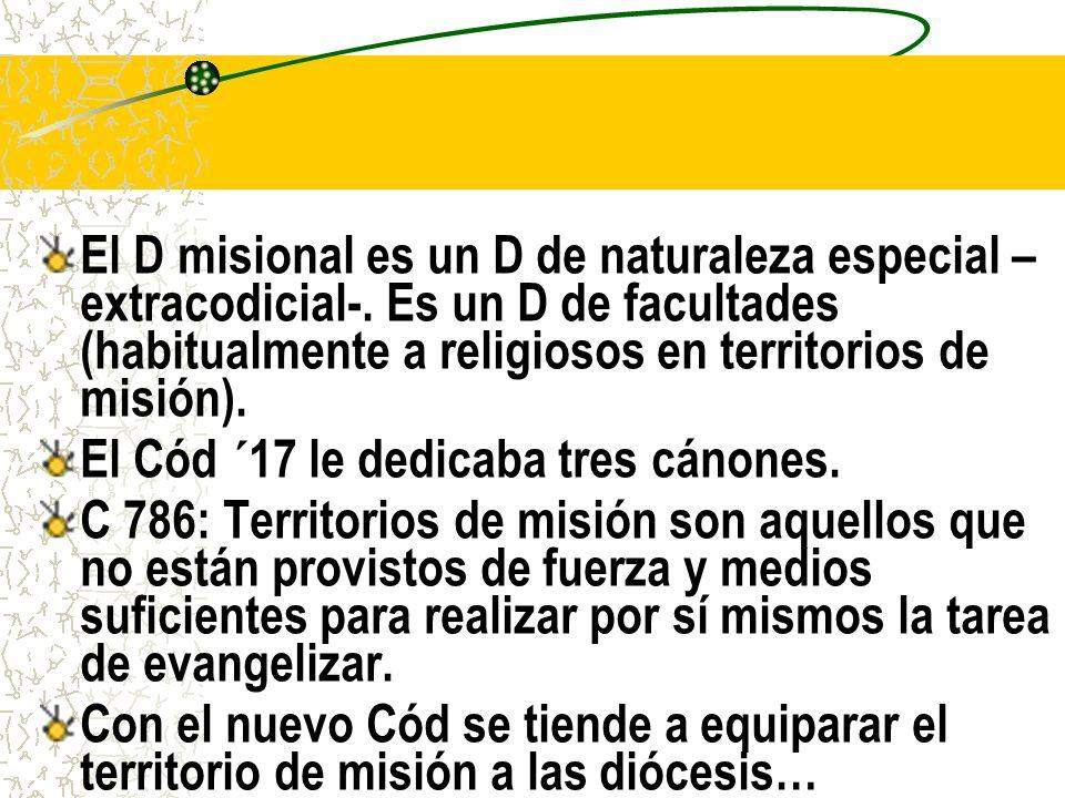 El D misional es un D de naturaleza especial – extracodicial-.