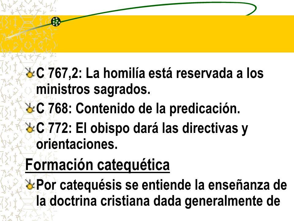 C 767,2: La homilía está reservada a los ministros sagrados.