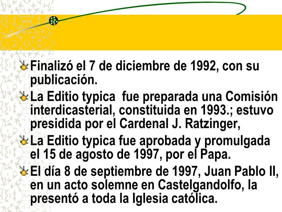 Finalizó el 7 de diciembre de 1992, con su publicación.