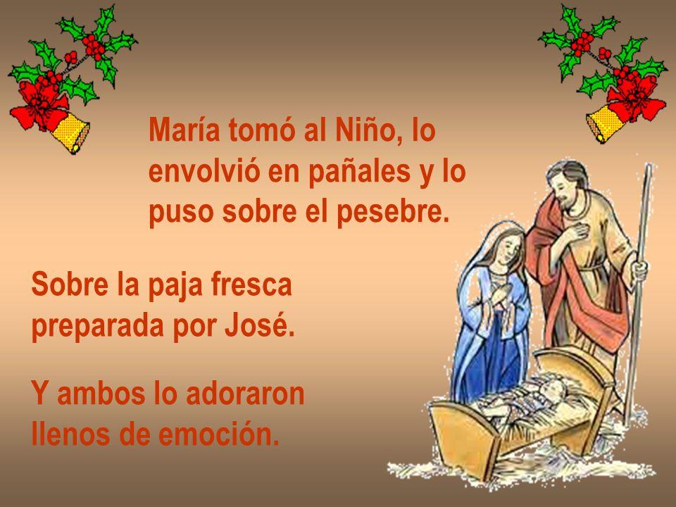 María tomó al Niño, lo envolvió en pañales y lo puso sobre el pesebre. Sobre la paja fresca preparada por José. Y ambos lo adoraron llenos de emoción.