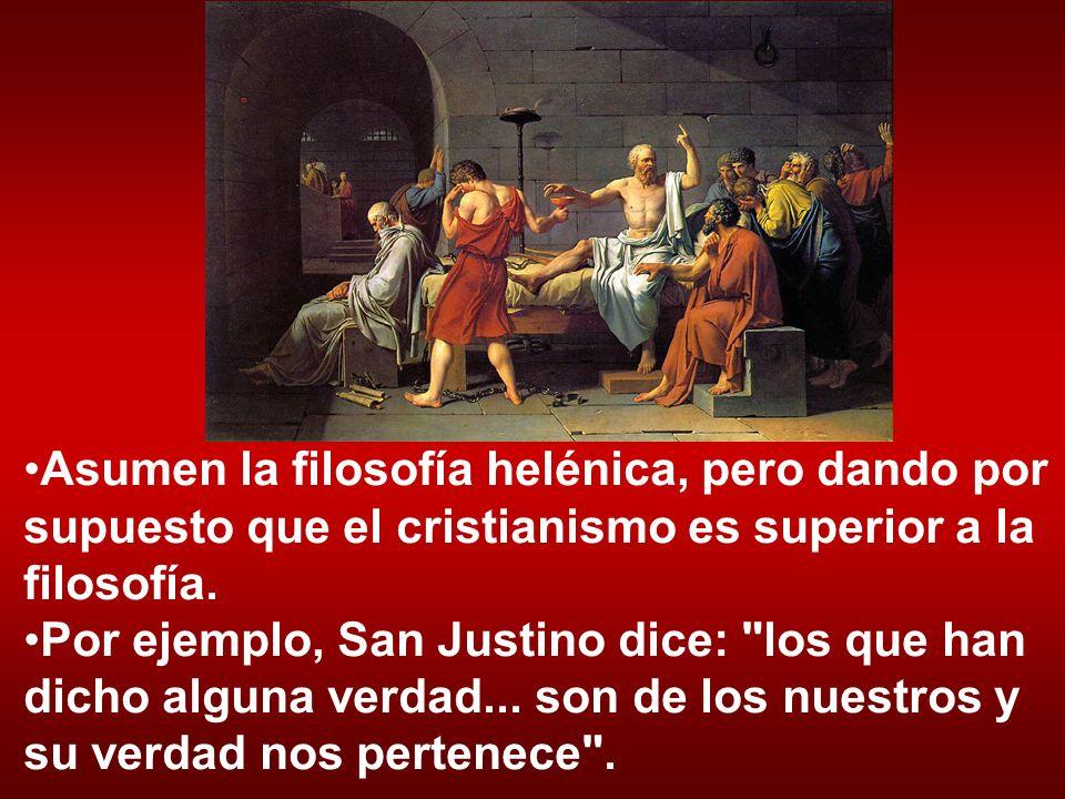 Asumen la filosofía helénica, pero dando por supuesto que el cristianismo es superior a la filosofía. Por ejemplo, San Justino dice: