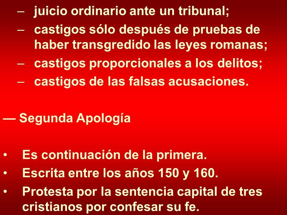 –juicio ordinario ante un tribunal; –castigos sólo después de pruebas de haber transgredido las leyes romanas; –castigos proporcionales a los delitos;