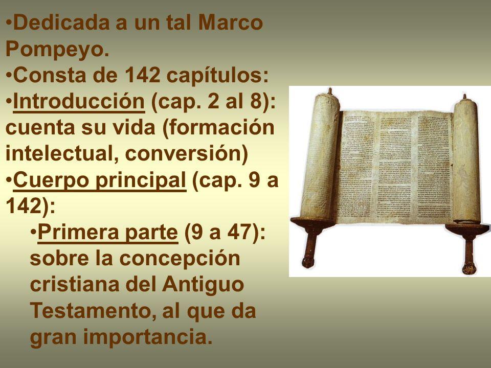 Dedicada a un tal Marco Pompeyo. Consta de 142 capítulos: Introducción (cap. 2 al 8): cuenta su vida (formación intelectual, conversión) Cuerpo princi