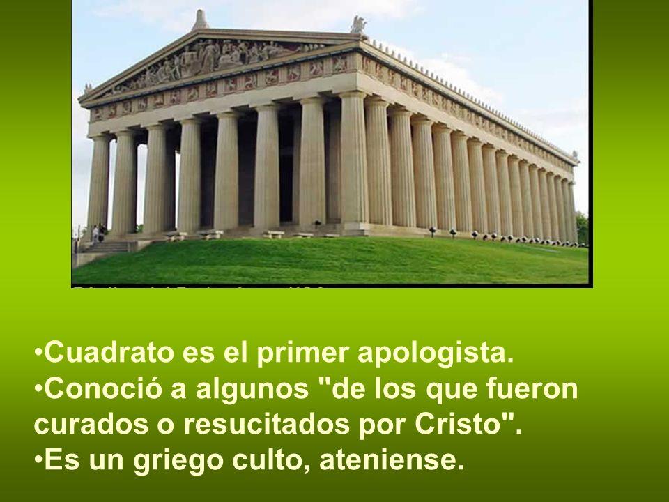Cuadrato es el primer apologista. Conoció a algunos