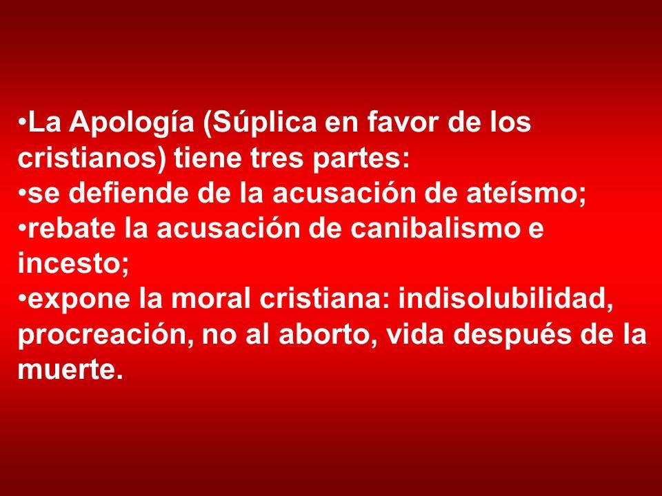 La Apología (Súplica en favor de los cristianos) tiene tres partes: se defiende de la acusación de ateísmo; rebate la acusación de canibalismo e inces