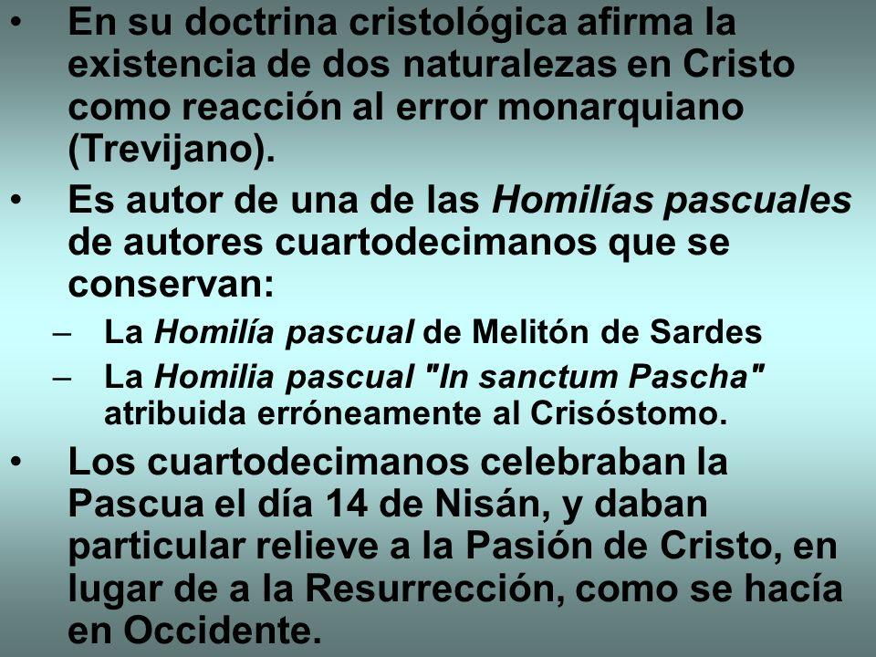En su doctrina cristológica afirma la existencia de dos naturalezas en Cristo como reacción al error monarquiano (Trevijano). Es autor de una de las H