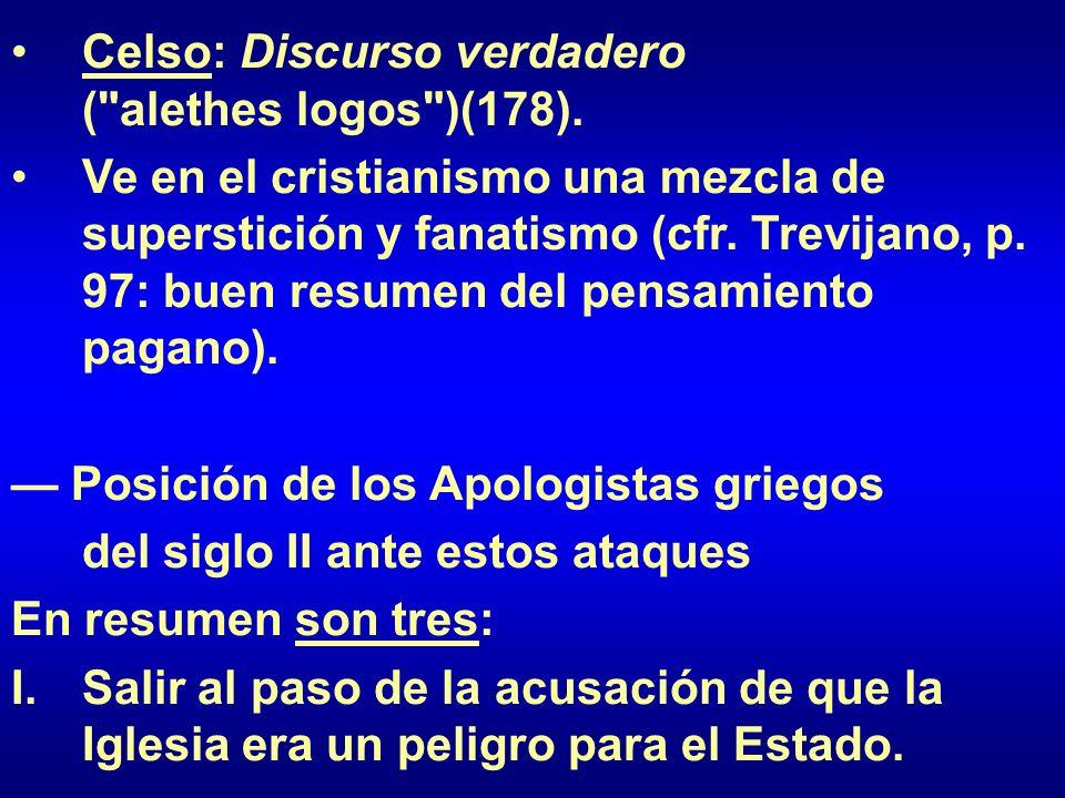 II.Presentar la verdad sobre Dios, el hombre y el mundo contra los errores paganos.