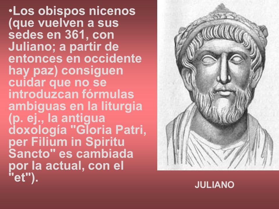 Los obispos nicenos (que vuelven a sus sedes en 361, con Juliano; a partir de entonces en occidente hay paz) consiguen cuidar que no se introduzcan fó