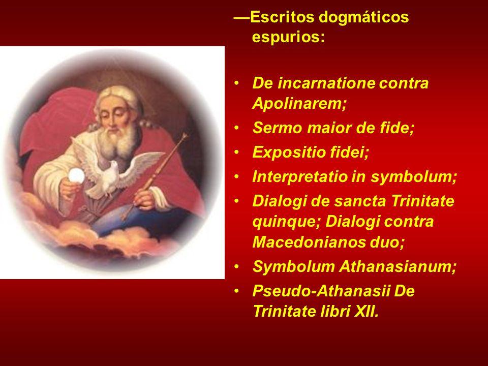 Escritos dogmáticos espurios: De incarnatione contra Apolinarem; Sermo maior de fide; Expositio fidei; Interpretatio in symbolum; Dialogi de sancta Tr