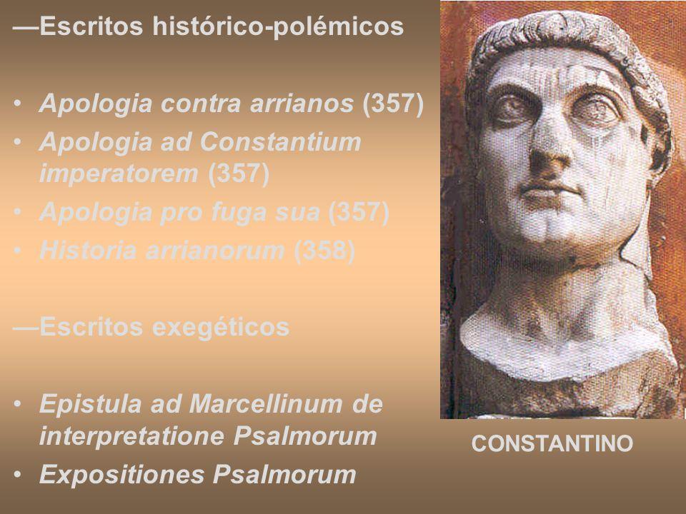 Escritos histórico-polémicos Apologia contra arrianos (357) Apologia ad Constantium imperatorem (357) Apologia pro fuga sua (357) Historia arrianorum