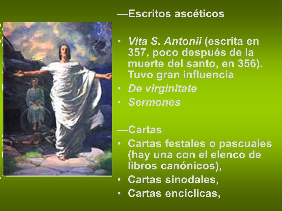 Escritos ascéticos Vita S. Antonii (escrita en 357, poco después de la muerte del santo, en 356). Tuvo gran influencia De virginitate Sermones Cartas