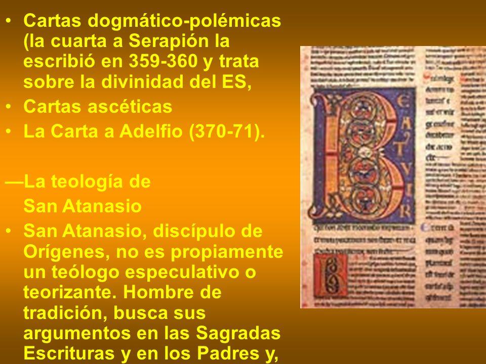 Cartas dogmático-polémicas (la cuarta a Serapión la escribió en 359-360 y trata sobre la divinidad del ES, Cartas ascéticas La Carta a Adelfio (370-71
