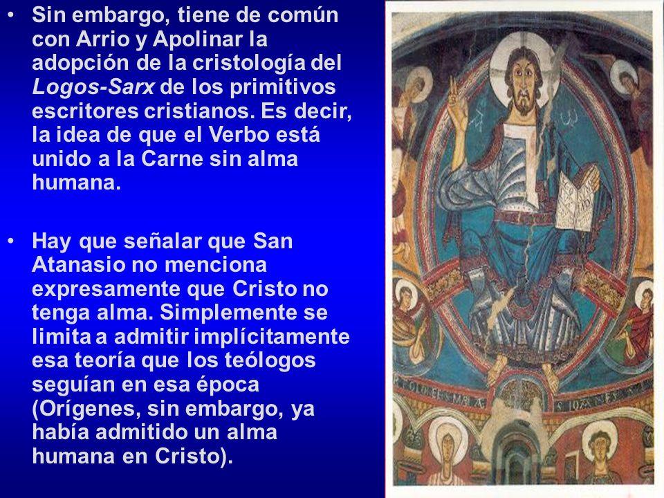 Sin embargo, tiene de común con Arrio y Apolinar la adopción de la cristología del Logos-Sarx de los primitivos escritores cristianos. Es decir, la id