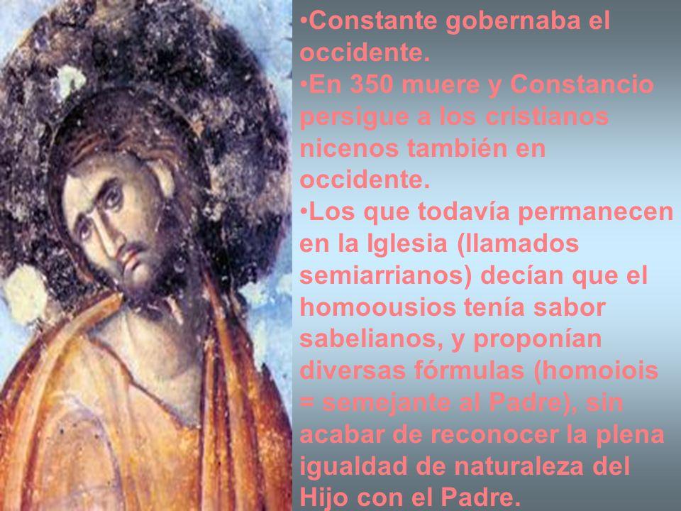 Constante gobernaba el occidente. En 350 muere y Constancio persigue a los cristianos nicenos también en occidente. Los que todavía permanecen en la I