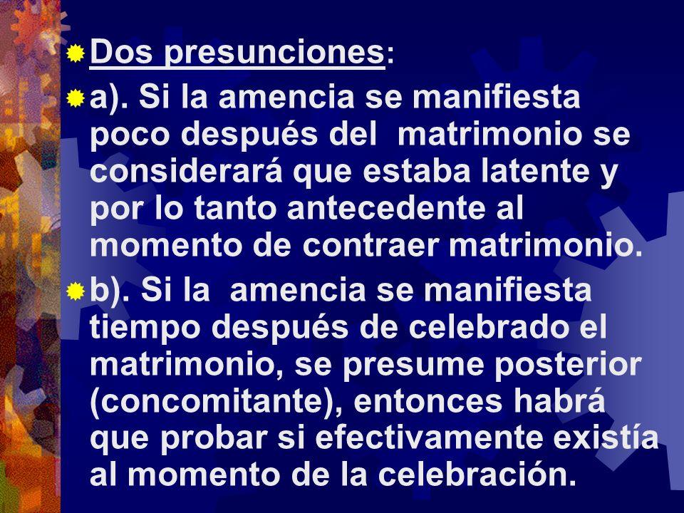 Dos presunciones : a).