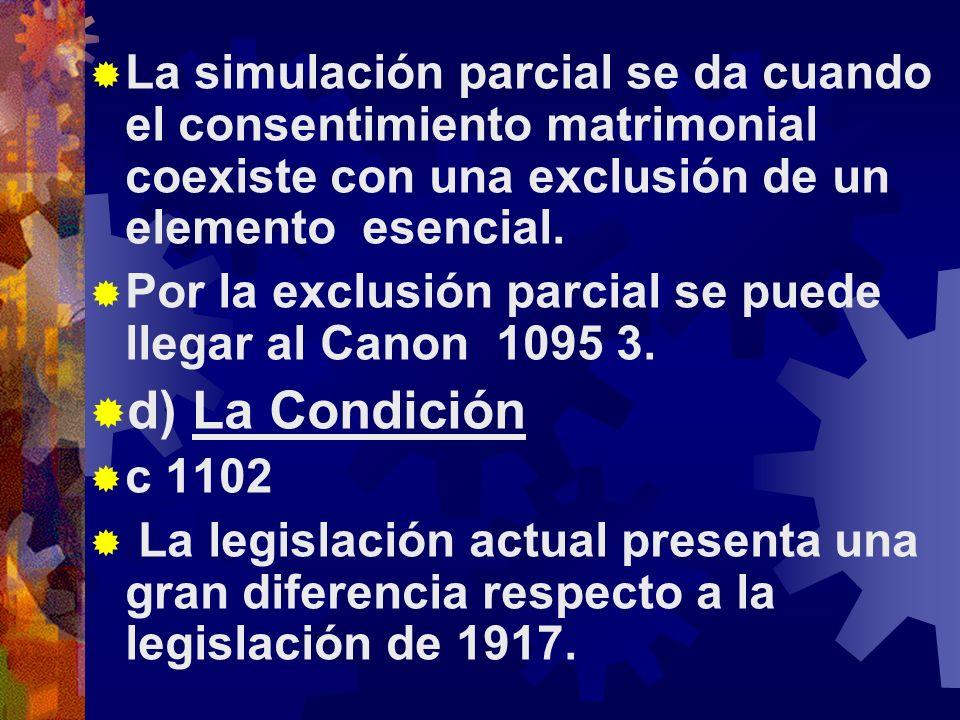 La simulación parcial se da cuando el consentimiento matrimonial coexiste con una exclusión de un elemento esencial.