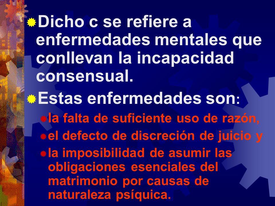 a) Amencia Comprende todo tipo de enfermedad mental permanente que hace carecer de uso de razón.