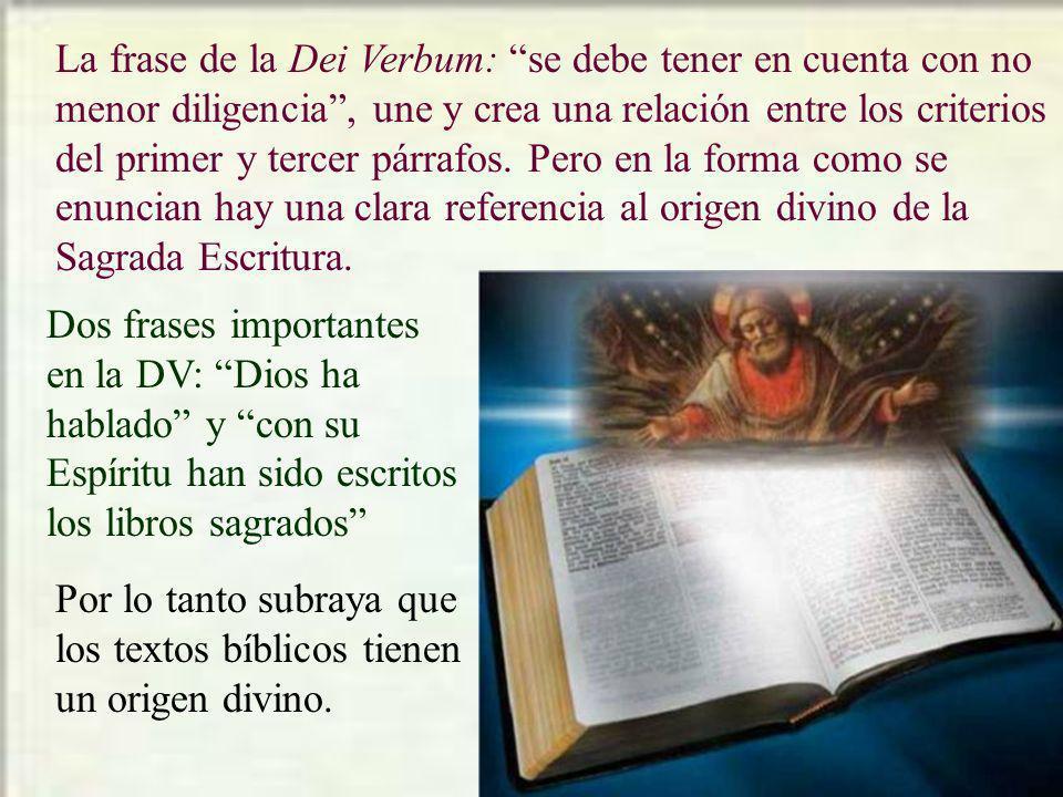 La frase de la Dei Verbum: se debe tener en cuenta con no menor diligencia, une y crea una relación entre los criterios del primer y tercer párrafos.